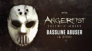 Angerfist ft Syco - Bassline Abuser