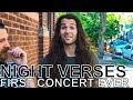 Night Verses - FIRST CONCERT EVER Ep. 118