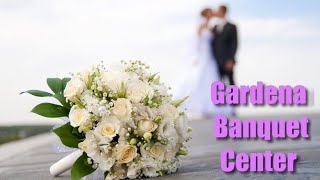 Gardena Banquet Center | Salón de Fiestas en Los Angeles