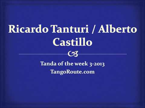 Tanda of the week 3-2013: Ricardo Tanturi / Alberto Castillo (vals)