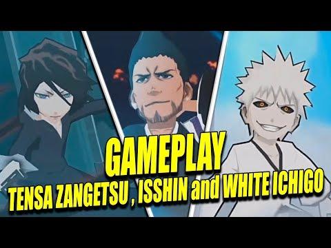 WHITE ICHIGO, TENSA ZANGETSU and ISSHIN GAMEPLAY Bleach Brave Souls