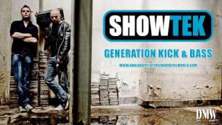 SHOWTEK - Generation Kick & Bass  - Full version! ANALOGUE PLAYERS IN A DIGITAL WORLD