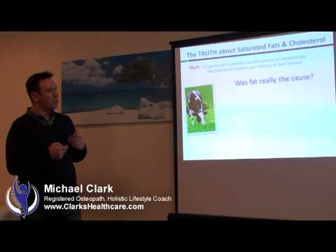 The TRUTH about Saturated Fats Cholesterol and Heart Disease by Michael Clark Benfleet osteopath