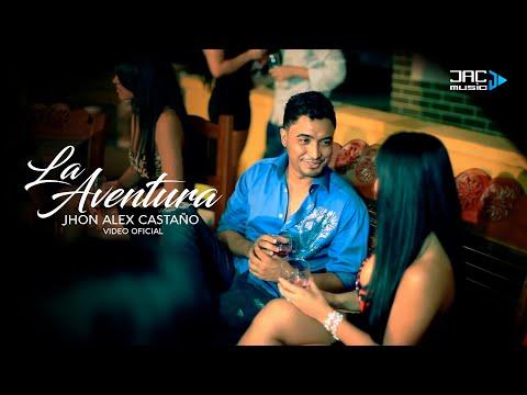 La Aventura - Jhon Alex Castaño (Vídeo Oficial)