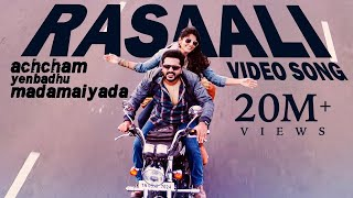 Rasaali - Video Song  Achcham Yenbadhu Madamaiyada