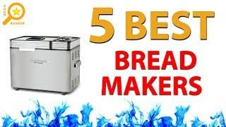 ✅ Best Bread Maker 2018 (Updated 2019)