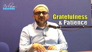 Gratefulness & Patience – Ehsan Abdullah