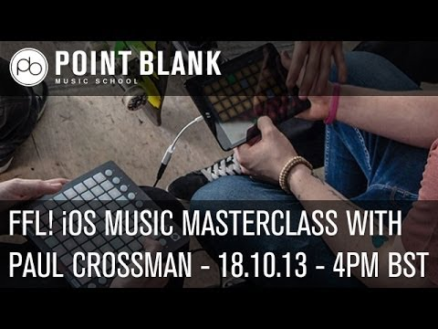 FFL! iOS Music-Making Masterclass with Paul Crossman