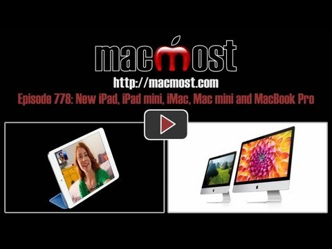 New iPad, iPad mini, iMac, Mac mini and MacBook Pro (MacMost Now 778)