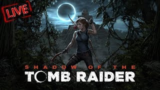 🔴LIVE STREAM - Shadow Of The Tomb Raider #LaRa TumHari BhaBhi HAi xD