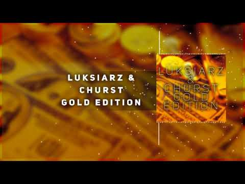 Luksiarz & Churst - GOLD EDITION MIX!