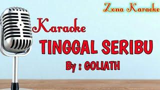 KARAOKE TINGGAL SERIBU (GOLIATH)