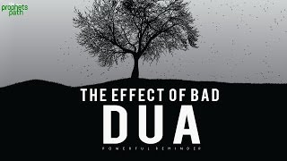 The Effect Of Making Bad Dua
