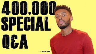 400K Q&A SPECIAL!