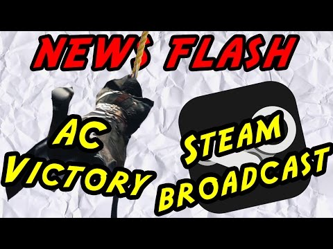 Assassin's Creed Victory and Steam Broadcasting - News Flash