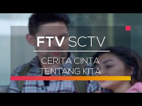 download lagu FTV SCTV - Cerita Cinta Tentang Kita gratis