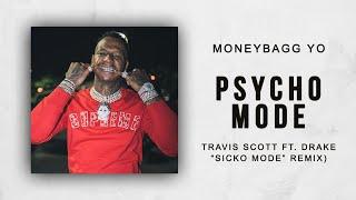 Moneybagg Yo Psycho Mode Travis Scott Ft Drake 34 Sicko Mode 34 Remix