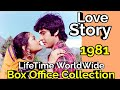 LOVE STORY 1981 Bollywood Movie LifeTime WorldWide Box Office Collection Cast Rating