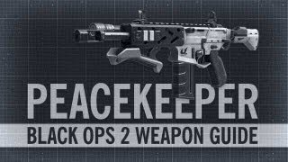 Peacekeeper : Black Ops 2 Weapon Guide & Gun Review