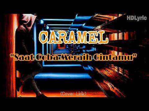 """Download Caramel """"Saat Coba Meraih Cintamu"""" Lagu Romantis   HD   Mp4 baru"""