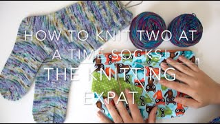 How To Knit Socks - Two At A Time Cuff Down - With The Knitting Expat