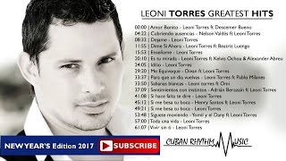 Leoni Torres Greatest Hits New Year 39 S Edition 2017