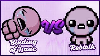 The Binding of Isaac vs. Rebirth