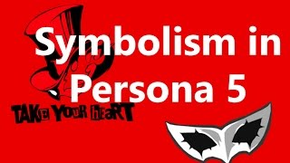 Symbolism in Persona 5 - Persona, Costumes and Weapons
