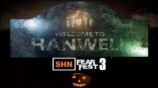 🎃 SHN FearFest 3 🎃 | Day IV | Welcome to Hanwell  | Horror Gaming Stream Festival No Commentary