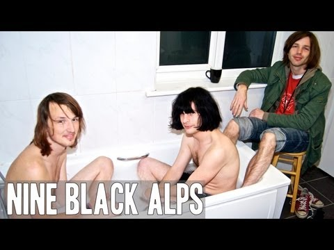 Nine Black Alps... In The Tub
