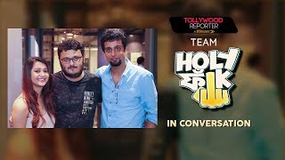 Team Holy Faak | In Conversation | Hoichoi Originals | Tollywood Reporter  in 120 Seconds