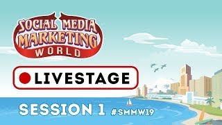 Social Media Marketing World 2019 - Live Stage Session 1
