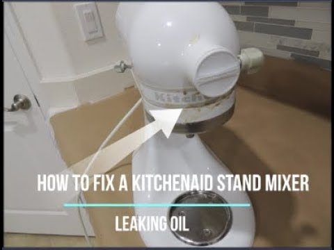 How To Fix A Kitchenaid Leaking Oil