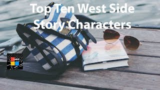Top Ten West Side Story Characters