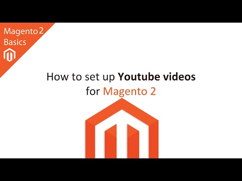 How to Setup YouTube Videos in Magento 2