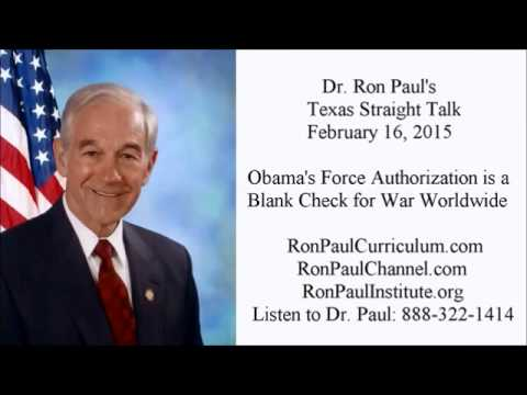Ron Paul: Obama's Force Authorization: Blank Check for War Worldwide