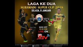 LIVE   PERSIJA VS  KEDAH FA -SURAMADU SUPER CUP 2018 -