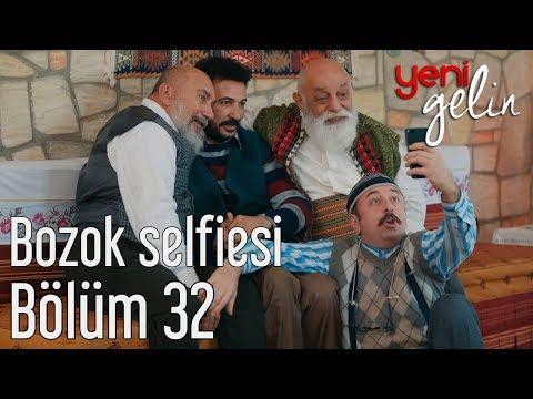 Yeni Gelin 32. Bölüm - Bozok Selfiesi