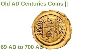 Old AD Centuries Coins || 69 AD to 700 AD