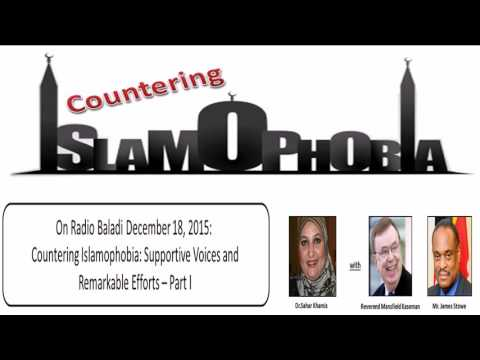 """Countering Islamophobia: Supportive Voices and Remarkable Efforts"""" (Part I)"""