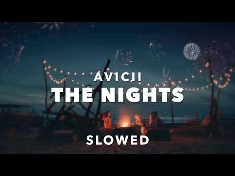 Avicii - The Nights (Slowed)