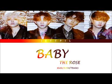 The Rose (더 로즈) - BABY  (Color Coded Lyrics/Han/Rom/Trans)