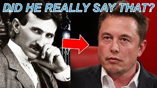 Elon Musk on Nikola Tesla - What He Said May Shock You