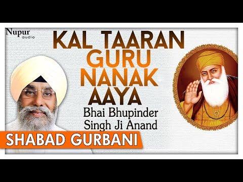 Kal Taaran Guru Nanak Aaya - Bhai Bhupinder Singh Ji Anand - Gurbani Shabad Kirtan - Nupur Audio
