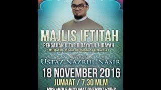 Majlis Iftitah (Pembukaan) Pengajian Kitab Bidayatul Hidayah bersama Ustaz Nazrul Nasir