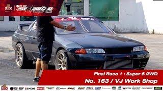 FINAL DAY1 : Super 6 4WD RUN1 No.163 วรพจน์ ลำกะ/VJ Work Shop