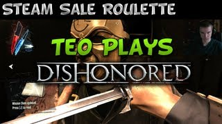 Teo Plays Dishonored (Steam Sale Roulette)