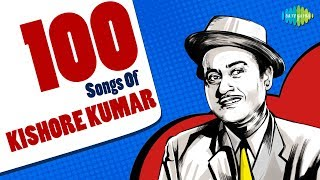 Top 100 Songs of Kishore Kumar     100   HD Songs