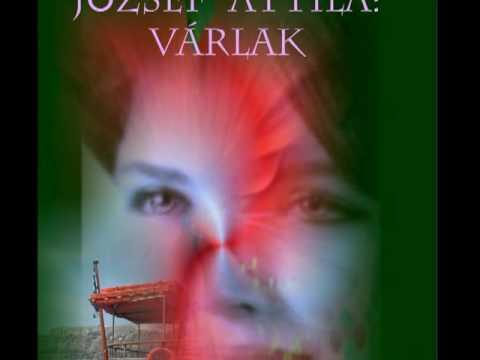 József Attila: Várlak (Előadó: Hargitai Péter)