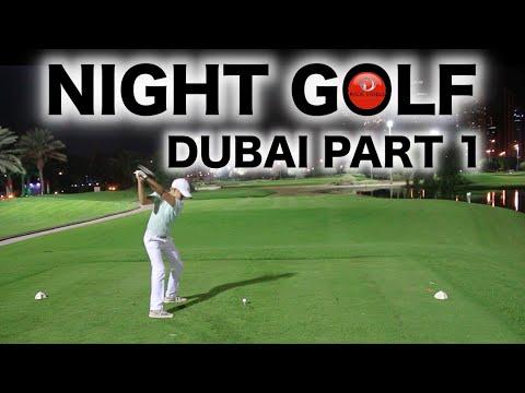 NIGHT GOLF IN DUBAI PART 1